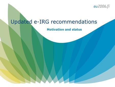 Updated e-IRG recommendations Motivation and status.