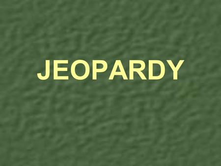 JEOPARDY Click here and type Category 1 Click here and type Category 2 Click here and type Category 2 Click here and type Category 3 Click here and type.