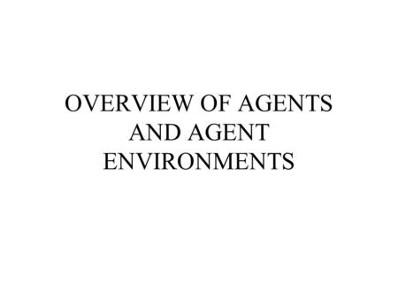 OVERVIEW OF AGENTS AND AGENT ENVIRONMENTS. Categories of Agent Research.