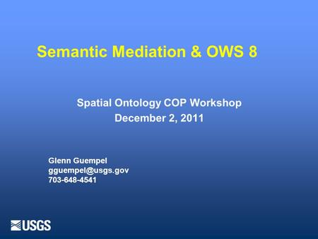 Semantic Mediation & OWS 8 Glenn Guempel 703-648-4541.
