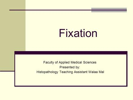 Fixation Faculty of Applied Medical Sciences Presented by: