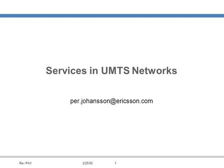 Rev PA12/25/021 Services in UMTS Networks
