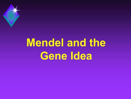 Mendel and the Gene Idea. Inheritance u The passing of traits from parents to offspring. u Humans have known about inheritance for thousands of years.