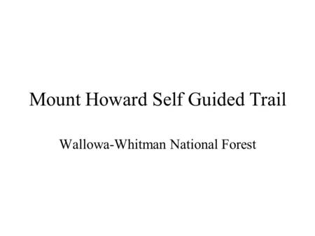 Mount Howard Self Guided Trail Wallowa-Whitman National Forest.