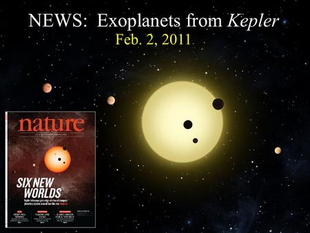 Feb. 2, 2011 NEWS: Exoplanets from Kepler.