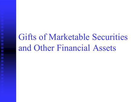 Gifts of Marketable Securities and Other Financial Assets.