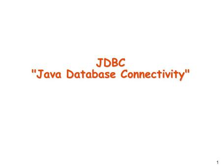 1 JDBC Java Database Connectivity. 2 Getting Started Guide:  etstart/GettingStartedTOC.fm.html java.sql.