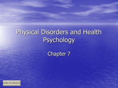Physical Disorders and Health Psychology Chapter 7.