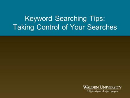 Keyword Searching Tips: Taking Control of Your Searches.