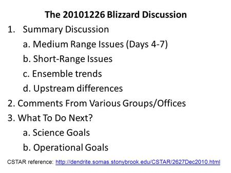 The 20101226 Blizzard Discussion 1.Summary Discussion a. Medium Range Issues (Days 4-7) b. Short-Range Issues c. Ensemble trends d. Upstream differences.