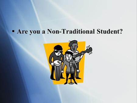  Are you a Non-Traditional Student?. Non-Traditional Paths to Medical School.