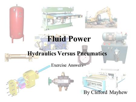 Hydraulics Versus Pneumatics Exercise Answers