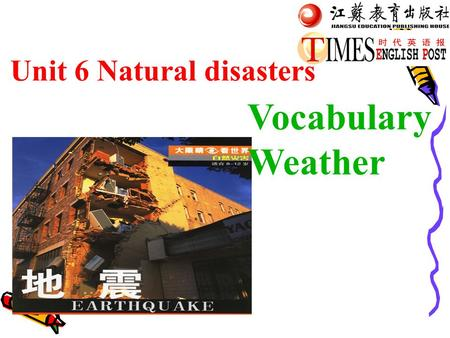 Vocabulary Weather Unit 6 Natural disasters Practise the phrases Can you match the word with its explanation What happened to Timmy Use the new words.