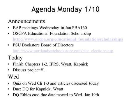 Agenda Monday 1/10 Announcements BAP meetings Wednesday in Jan SBA160 OSCPA Educational Foundation Scholarship