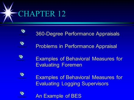 CHAPTER 12 360-Degree Performance Appraisals Problems in Performance Appraisal Examples of Behavioral Measures for Evaluating Foremen Examples of Behavioral.