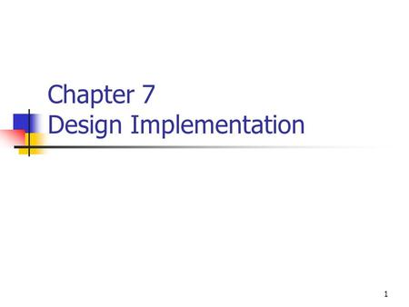 1 Chapter 7 Design Implementation. 2 Overview 3 Main Steps of an FPGA Design ' s Implementation Design architecture Defining the structure, interface.