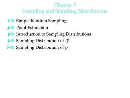 Chapter 7 Sampling and Sampling Distributions Sampling Distribution of Sampling Distribution of Introduction to Sampling Distributions Introduction to.