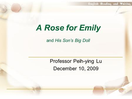a rose for emily attitude about Freebooksummarycom ✅ william faulker's  a rose for emily tells the story of  a young woman who is violated by her father's strict mentality after being the.