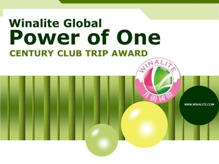 Winalite Global Power of One CENTURY CLUB TRIP AWARD WWW.WINALITE.COM.