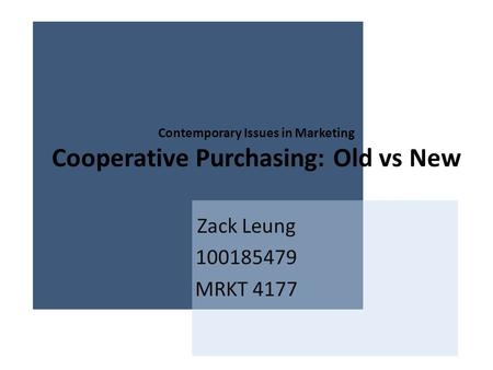 Contemporary Issues in Marketing Cooperative Purchasing: Old vs New Zack Leung 100185479 MRKT 4177.