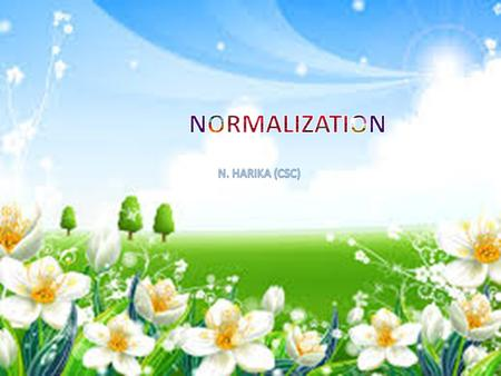 Normalization We discuss four normal forms: first, second, third, and Boyce- Codd, fourth normal forms 1NF, 2NF, 3NF, BCNF and 4NF. Normalization is a.