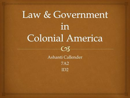 Ashanti Callender 7A2ID2.   Some crimes committed in colonial America still exist today.  Many crimes thought of as serious during the Colonial Era,