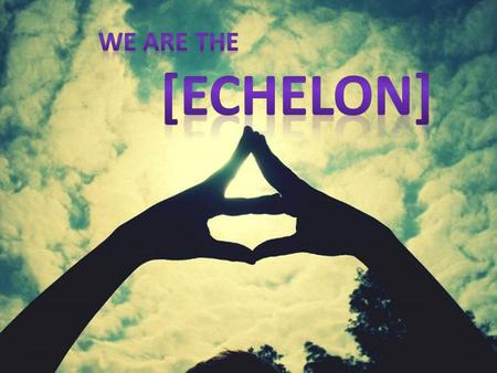 The Echelon is a street team for the band 30 Seconds to Mars, which helps in bringing friends to the shows, phoning local radio stations to request.