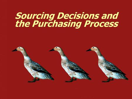Sourcing Decisions and the Purchasing Process. ©2006 Pearson Prentice Hall — Introduction to Operations and Supply Chain Management — Bozarth & Handfield.