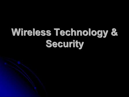 Wireless Technology & Security. Wireless Local Area Networks What is the IEEE? What is the IEEE? Institute of Electrical and Electronics Engineers Institute.