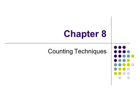 Chapter 8 Counting Techniques. 2 8.1 PASCAL'S TRIANGLE AND THE BINOMIAL THEOREM.