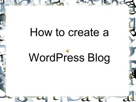 How to create a WordPress Blog Step 1 Go to www.wordpress.com.www.wordpress.com Click on the orange button: Sign up now.
