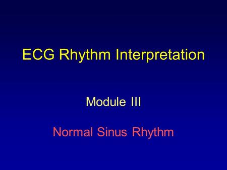 ECG Rhythm Interpretation Module III Normal Sinus Rhythm.