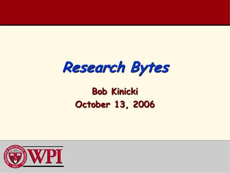 Research Bytes Bob Kinicki October 13, 2006. Network Protocols and Wireless Networks.