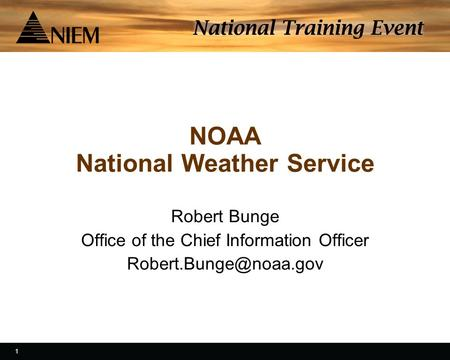 1 1 NOAA National Weather Service Robert Bunge Office of the Chief Information Officer