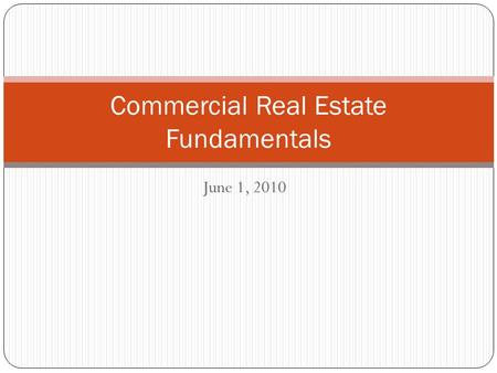June 1, 2010 Commercial Real Estate Fundamentals.