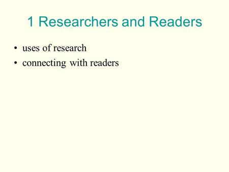 Uses of research connecting with readers 1 Researchers and Readers.