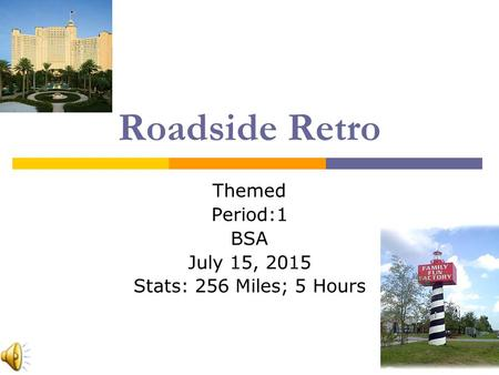 Roadside Retro Themed Period:1 BSA July 15, 2015 Stats: 256 Miles; 5 Hours.