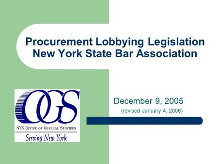 Procurement Lobbying Legislation New York State Bar Association December 9, 2005 (revised January 4, 2006)