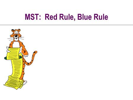 MST: Red Rule, Blue Rule. 2 MST Instance 1 3 8 2 6 7 4 5.