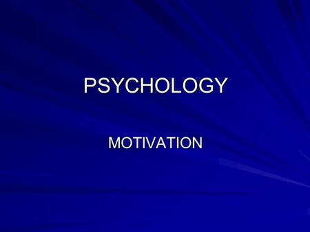 PSYCHOLOGY MOTIVATION. MOTIVATION Motivation deals with the factors that direct and energize the behavior of humans and organizations. 1.Instinct Approaches;