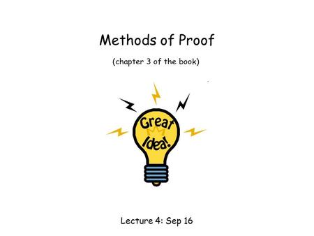 Methods of Proof Lecture 4: Sep 16 (chapter 3 of the book)