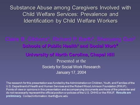Substance Abuse among Caregivers Involved with Child Welfare Services: Prevalence and Identification by Child Welfare Workers Presented at the Society.