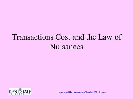 Law and Economics-Charles W. Upton Transactions Cost and the Law of Nuisances.