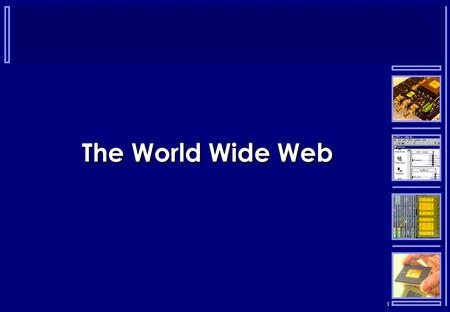 1 The World Wide Web. 2  Web Fundamentals  Pages are defined by the Hypertext Markup Language (HTML) and contain text, graphics, audio, video and software.