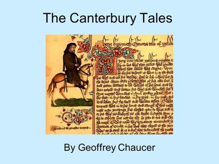 The Canterbury Tales By Geoffrey Chaucer. Henry II and Thomas Beckett Henry II wants to control the Roman Catholic Church Appoints Thomas Beckett as Archbishop.