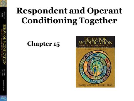 Respondent and Operant Conditioning Together Chapter 15.