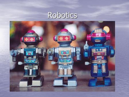 "Robotics. When You Hear the Word ""Robot"", what do you imagine?"