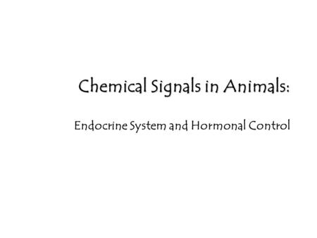 Chemical Signals in Animals: Endocrine System and Hormonal Control