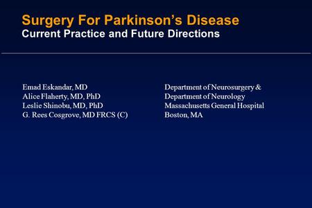 Surgery For Parkinson's Disease Current Practice and Future Directions