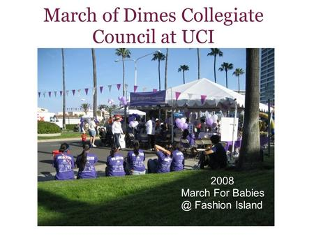 March of Dimes Collegiate Council at UCI 2008 March For Fashion Island.